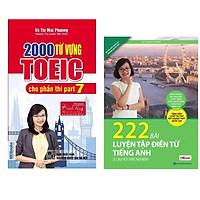 Combo 2 cuốn sách hay để học tiếng anh : 2000 Từ Vựng Toeic Cho Phần Thi Part 7 - Cô Mai Phương + 222 Bài Luyện Tập Điền Từ Tiếng Anh.