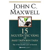 Cuốn Sách Tuyệt Vời Giúp Bạn Giúp Bạn Trở Thành Một Người Học Hỏi Không Mệt Mỏi, Với Tiềm Năng Không Ngừng Tăng Lên: 15 Nguyên Tắc Vàng Về Phát Triển Bản Thân