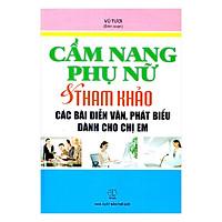Cẩm Nang Phụ Nữ Và Tham Khảo Các Bài Diễn Văn, Phát Biểu Dành Cho Chị Em