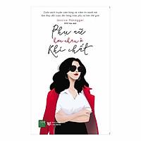 Cuốn Sách Kỹ Năng SốngTuyệt Vời Dành Cho Các Bạn Nữ - Phụ Nữ Hơn Nhau Ở Khí Chất ( Tặng Boookmark Tuyệt Đẹp )