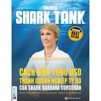 Cách Biến 1.000 USD Thành Doanh Nghiệp Tỷ Đô Của Shark Barbara Corcoran (Tặng Kèm Cây Viết Happy)