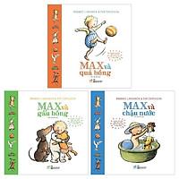 Combo Max Và Chậu Nước + Max Và Gấu Bông + Max Và Quả Bóng (Bộ 3 Cuốn)