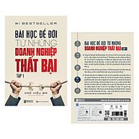 Bài Học Để Đời Từ Những Doanh Nghiệp Thất Bại -Tập 1 (Tác Giả Ngô Hiểu Ba) Tặng kèm AudioBooks + PostCard Những Câu Nói Hay Của người Nổi Tiếng