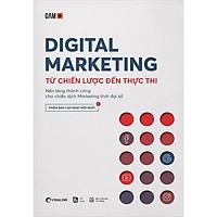 Digital Marketing - Từ Chiến Lược Đến Thực Thi (Tái Bản 2020)
