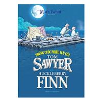 Những Cuộc Phiêu Lưu Của Tom Sawyer Và Huckleberry Finn