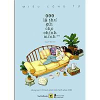 Sách - 999 Lá Thư Gửi Cho Chính Mình - Mong Bạn Trở Thành Phiên Bản Hoàn Hảo Nhất (Tập 2)