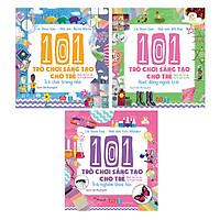 Combo 101 trò chơi sáng tạo cho trẻ ( 3 cuốn )