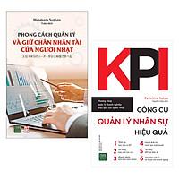 Combo Sách Kỹ Năng Làm Việc: Phong Cách Quản Lý Và Giữ Chân Nhân Tài Của Người Nhật + KPI - Công Cụ Quản Lý Nhân Sự Hiệu Quả