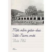 Sách - Một Nền Giáo Dục Việt Nam Mới (tặng kèm bookmark thiết kế)