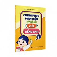 Sách - Chinh phục toàn diện kỹ năng viết tiếng Anh - Lớp 3 - Tập 1