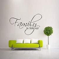 Decal dán tường chữ FAMILY IS FOREVER ý nghĩa gia đình hạnh phúc