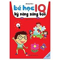 Sách - Bé Học IQ Kỹ Năng Sáng Tạo - Dành Cho Bé Từ 3 Đến 6 Tuổi