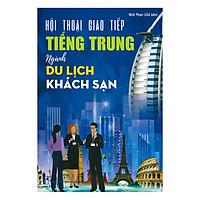 Hội  Thoại Giao Tiếp Tiếng Trung Ngành Du Lịch Khách Sạn