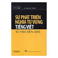 Sự Phát Triển Nghĩa Từ Vựng Tiếng Việt Từ 1945 Đến 2005