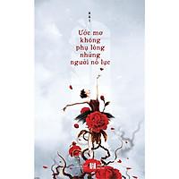 Sách - Ước Mơ Không Phụ Lòng Những Người Nỗ Lực (tặng kèm bookmark)