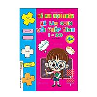 Sách - Bé Làm Quen Với Phép Tính 1 - 20 Dành Cho Bé 4 - 6