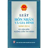 Sách Luật Hôn Nhân Và Gia Đình Năm 2014 Và Văn Bản Hướng Dẫn Thi Hành - Xuất Bản Năm 2015