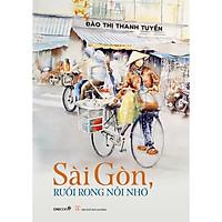 Sài Gòn, Ruổi Rong Nỗi Nhớ ( Tái Bản)