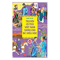 Truyện Cổ Tích Việt Nam Dành Cho Bé Hiếu Học (Tái Bản 2019)