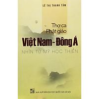 Thơ Ca Phật Giáo Việt Nam - Đông Á Nhìn Từ Mỹ Học Thiền
