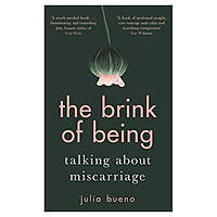 The Brink of Being: Talking About Miscarriage (Paperback)