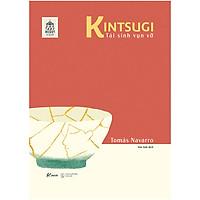 Kintsugi – Tái Sinh Vụn Vỡ