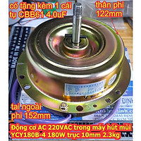 Động cơ AC 220VAC trong máy hút mùi YCY180B-4 180W trục 10mm 2.3kg kde6828