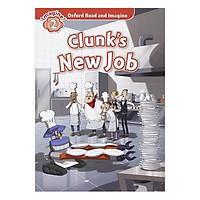Oxford Read And Imagine Level 2: Clunk New Job