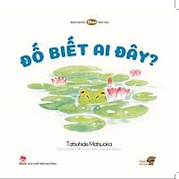 Đố Biết Ai Đây??  - Tranh truyện cho bé 0-3 tuổi làm quen với Ehon Nhật Bản - Mọt sách Mogu