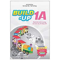 Build Up - 1A - Phát Triển Vốn Từ Vựng, Cấu Trúc Câu, Kĩ Năng Viết - Phiên Bản Không Đáp Án - Theo Bộ Sách Tiếng Anh 1 Phonics Smart