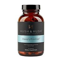 Viên uống chống rụng tóc kèm phục hồi tóc Hush & Hush Deeply Rooted (Hủ 120 viên)