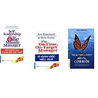 Combo 3 cuốn sách: Sức Mạnh Của Vị Giám Đốc Một Phút + Vị Giám Đốc Hiệu Quả + Hiệu Ứng Cánh Bướm