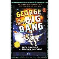 Sách - George Và Vụ Nổ Big Bang (tặng kèm bookmark thiết kế)