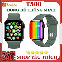 Đồng hồ thông minh T500 - Smart Watch Seri 5 Thay Đổi Hình Nền Theo Dõi Sức Khỏe