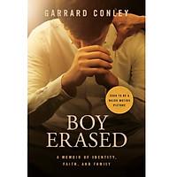 Boy Erased (Movie Tie-In): A Memoir of Identity, Faith, and Family