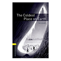 Oxford Bookworms Library (3 Ed.) 1: The Coldest Place on Earth