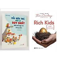 Combo Mỗi Đứa Trẻ Đều Là Duy Nhất - Hiểu Để Dạy Con Đúng Cách+Rich Kids: Bí quyết để nuôi dạy con cái trở nên thành công và hạnh phúc