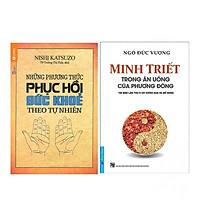 Combo Những Phương Thức Phục Hồi Sức Khỏe Theo Tự Nhiên +  Minh Triết Trong Ăn Uống Của Phương Đông