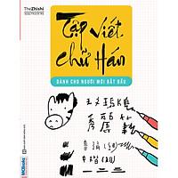 Tập Viết Chữ Hán Dành Cho Người Mới Bắt Đầu( tặng kèm bookmark ngẫu nhiên)