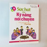 Sách kỹ năng: Sức Hút Của Kỹ Năng Nói Chuyện - Cẩm Nang Giao Tiếp Dành Cho Phái Đẹp