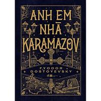 Sách - Anh em nhà Karamazov (Bìa cứng)
