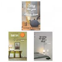 Combo 3 cuốn: Sống Đơn Giản Cho Mình Thanh Thản + Lối Sống Tối Giản Của Người Nhật + Nghệ Thuật Bài Trí Của Người Nhật
