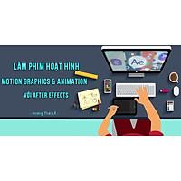 Khóa học DỰNG PHIM - Làm phim hoạt hình Motion graphics & Animation với After Effects UNICA.VN