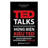 """Hùng Biện Kiểu Ted 1 - Bí Quyết Diễn Thuyết Trước Đám Đông """"Chuẩn"""" Ted ( Tặng Bookmark Tuyệt Đẹp )"""