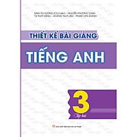 Thiết kế bài giảng tiếng anh - Lớp 3 - Tập 2