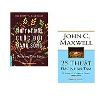 Combo 2 cuốn sách: Thiết Kế Một Cuộc Đời Đáng Sống + 25 Thuật đắc nhân tâm