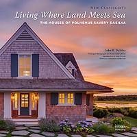 Living Where Land Meets Sea: The Houses of Polhemus Savery DaSilva