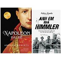 Combo Sách : Napoleon Đại Đế (Tái Bản 2020) + Anh Em Nhà Himmler - Chân Dung Nhân Vật Quyền Lực Thứ 2 Của Đức Quốc Xã