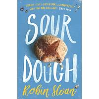 Robin Sloan: Sourdough (A Novel)