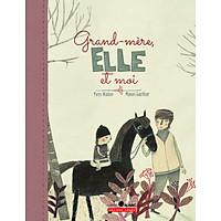 Truyện tranh thiếu nhi tiếng Pháp: Grand-Mère, Elle Et Moi